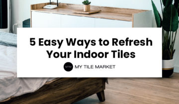 5 Easy Ways to Refresh Your Indoor Tiles