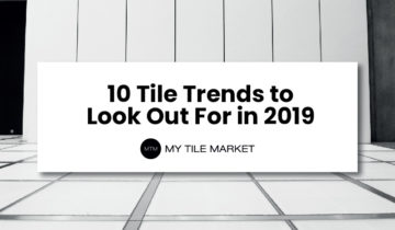 10 Tile Trends to Look Out For in 2019