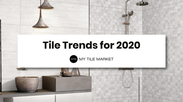 Tile Trends For 2020